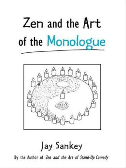 Zen and the Art of the Monologue