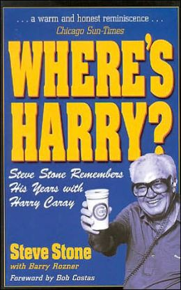 Where's Harry?: Steve Stone Remembers His Years with Harry Caray