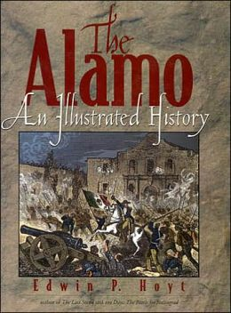 The Alamo: An Illustrated History