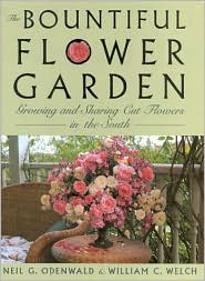 The Bountiful Flower Garden: Growing and Sharing Cut Flowers in the South