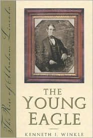 The Young Eagle: The Rise of Abraham Lincoln