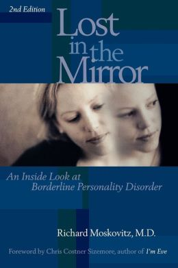 Lost in the Mirror: An Inside Look at Borderline Personality Disorder