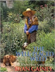 The Well-Placed Weed: The Bountiful Garden of Ryan Gainey by Ryan ...
