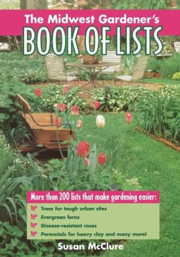 Midwest Gardener's Book Of Lists