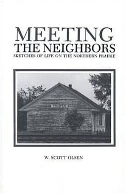 Meeting the Neighbors: Sketches of Life on the Northern Prairie
