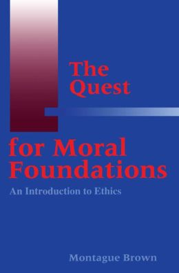 The Quest For Moral Foundations