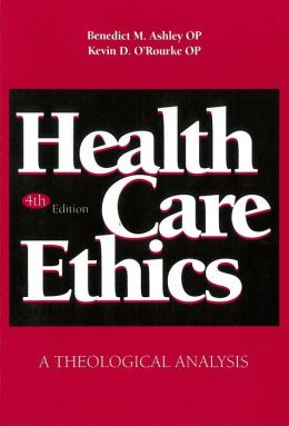 Health Care Ethics: A Theological Analysis