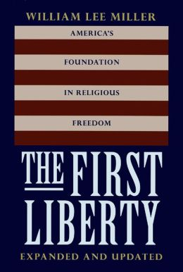 First Liberty: America's Foundation in Religious Freedom