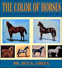 The Color of Horses: A Scientific and Authoritive Identification of the Color of the Horse