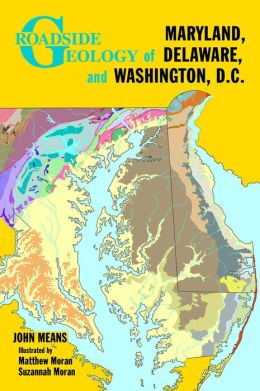 Roadside Geology of Maryland, Delaware, and Washington, D.C.