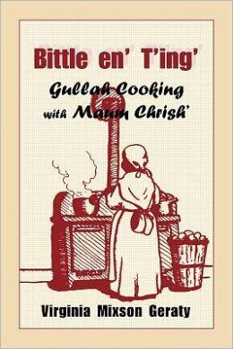 Bittle 'en T'ing': Gullah Cooking with Maum Chrish