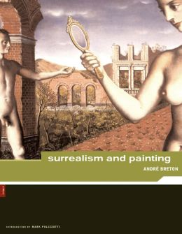 Andre Breton: Surrealism and Painting