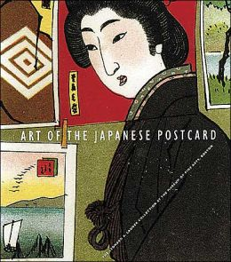 Art of the Japanese Postcard: The Leonard A. Lauder Collection at the Museum of Fine Arts, Boston