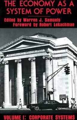 Economy as a System of Power: Corporate Systems (First Edition)