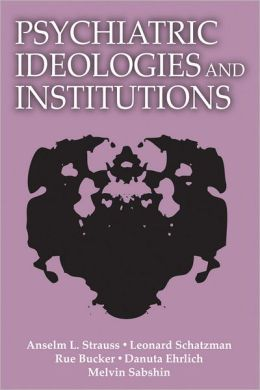 Psychiatric Ideologies and Institutions