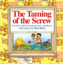 The Taming of the Screw: Several Million Homeowner's Problems