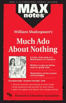 Max Notes: Much Ado about Nothing