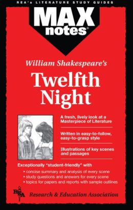 Twelfth Night: Or What You Will (Max Notes)