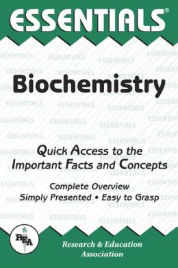 Essentials of Biochemistry: Quick Access to the Important Fact and Concepts