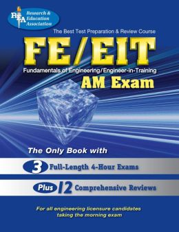 Best Test Preparation and Review Course for the Fe/EIT : Fundamentals of Engineering : Am Exam