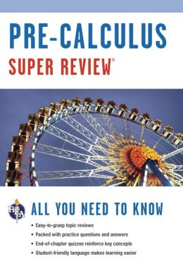 Super Review Pre-Calculus: All You Need to Know