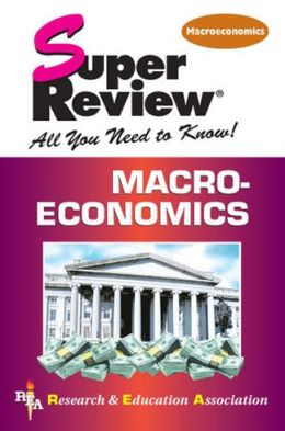 Super Review Macroeconomics: All You Need to Know
