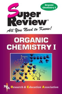 Super Review Organic Chemistry 1: All You Need to Know