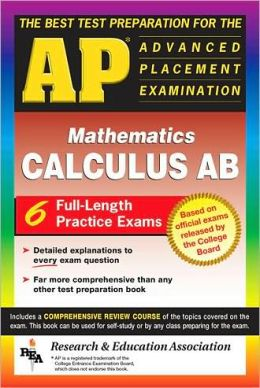 AP Calculus AB: The Best Test Preparation for the Advanced Placement Examinationin Mathematics, Calculus AB