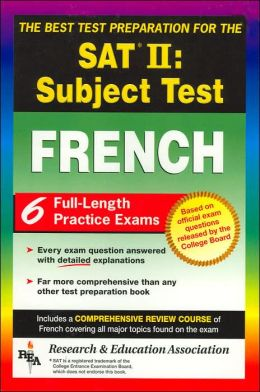 The Best Test Preparationfor the SAT II: French (Test Prep Series)