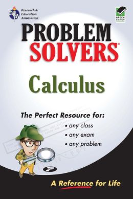 The Calculus Problem Solver: A Complete Solution Guide to Any Textbook