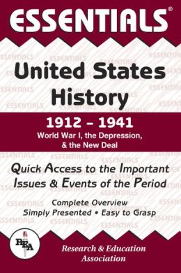 Essentials United States History: 1912 to 1941 (Essentials Study Guides Series): World War 1 The Depression and the New Deal
