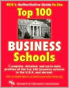 REA's Authoritative Guide to the Top 100 Business Schools