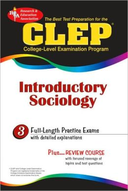 The Best Test Preparation for the CLEP (College-Level Examination Program) Introductory Sociology