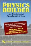 REA's Physics Builder for Admission and Standardized Tests (Test Prep Series)