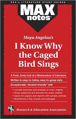 Maya Angelou's I Know Why the Caged Bird Sings (MaxNotes Series)