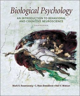 Biological Psychology: An Introduction to Behavioral and Cognitive Neuroscience