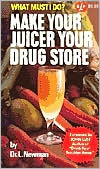 Make Your Juicer Your Drug Store
