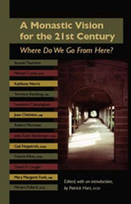 Monastic Vision for the Twenty-First Century: Where Do We Go from Here?
