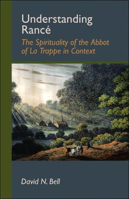 Understanding Rance: The Spirituality of the Abbot of la Trappe in Context