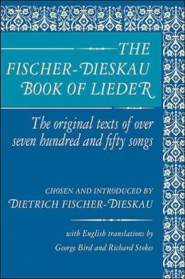The Fischer-Dieskau Book of Lieder: The Original Texts of over 750 Songs
