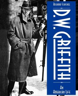 D. W. Griffith: An American Life
