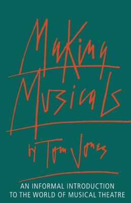 Making Musicals: An Informal Introduction to the World of Musical Theatre