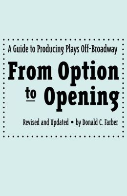 From Option to Opening: A Guide to Producing Plays off-Broadway