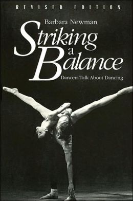 Striking a Balance: Dancers Talk about Dancing