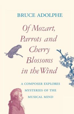 Of Mozart, Parrots, Cherry Blossoms In The Wind