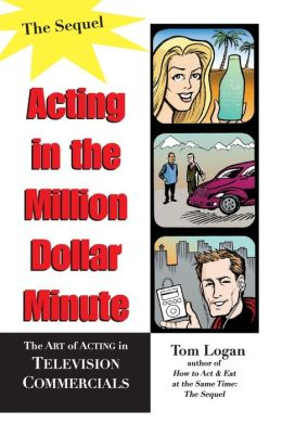 Acting in the Million Dollar Minute: The Sequel