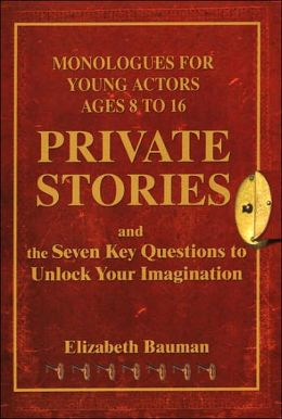 Private Stories: Monologues for Young Actors Ages 8 to 16