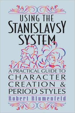 The Stanislavsky System for Character and Period Styles: A Practical Guide