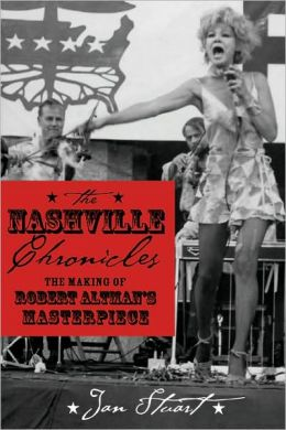 The Nashville Chronicles: The Making of Robert Altman's Masterpiece