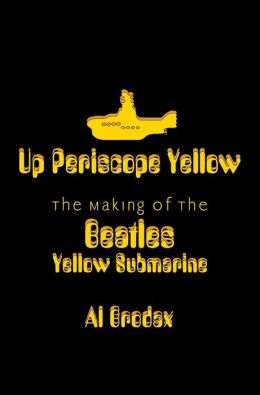 Up Periscope Yellow: The Making of the Beatles' Yellow Submarine